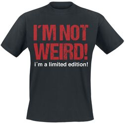 I'm Not Weird! I'm A Limited Edition!
