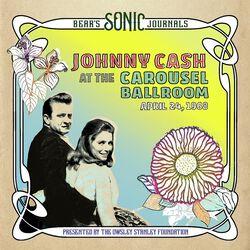 Bear's sonic journals: Johnny Cash at the Carousel Ballroom, April 24, 1968