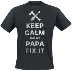 Keep Calm And Let Papa Fix It